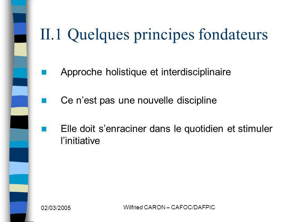 II.1 Quelques principes fondateurs