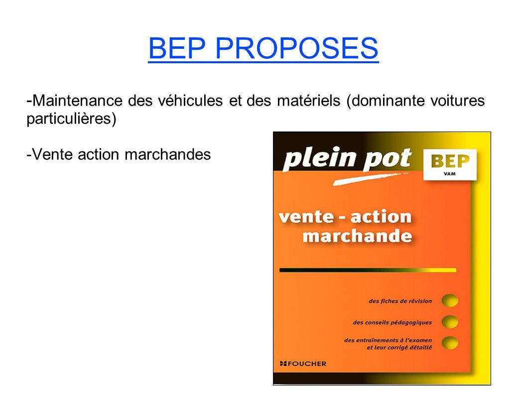 BEP PROPOSES -Maintenance des véhicules et des matériels (dominante voitures particulières) -Vente action marchandes.