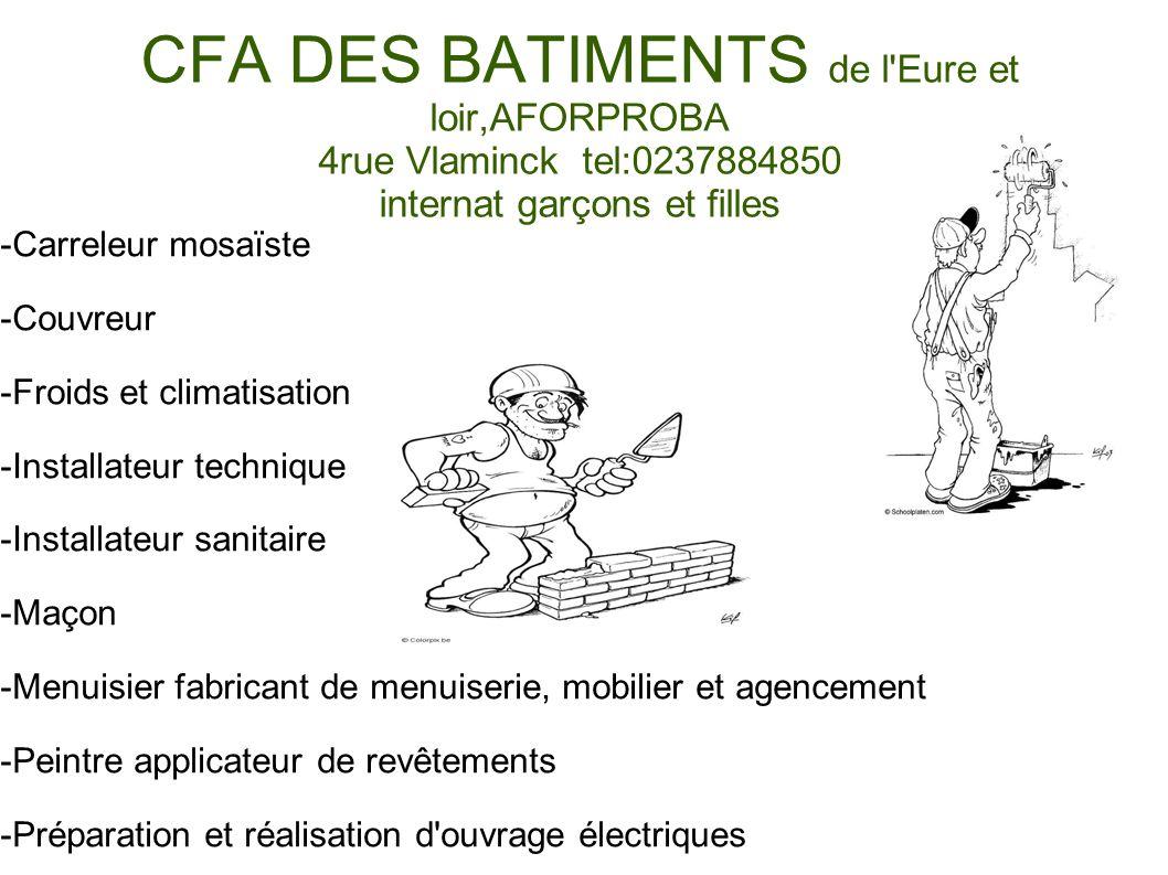 CFA DES BATIMENTS de l Eure et loir,AFORPROBA 4rue Vlaminck tel:0237884850 internat garçons et filles