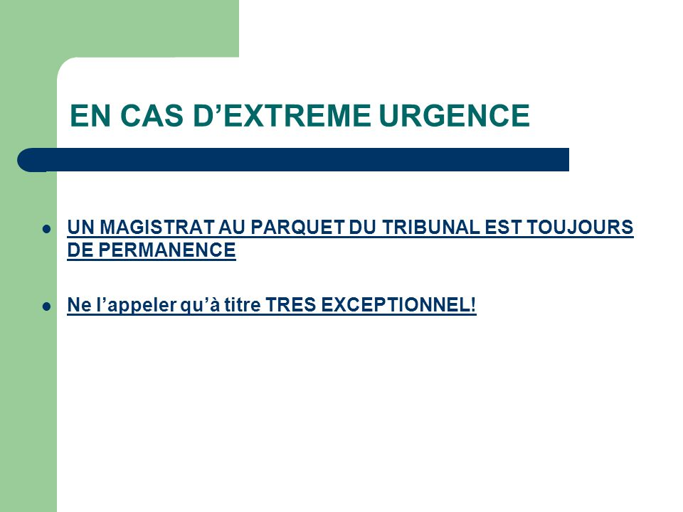 EN CAS D'EXTREME URGENCE