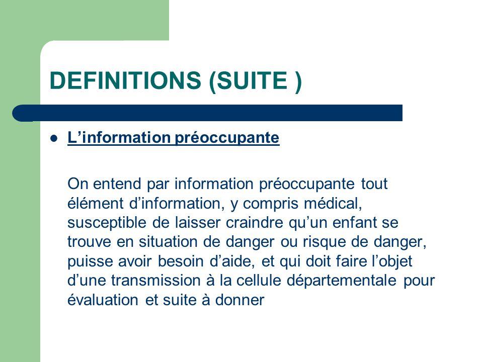 DEFINITIONS (SUITE ) L'information préoccupante