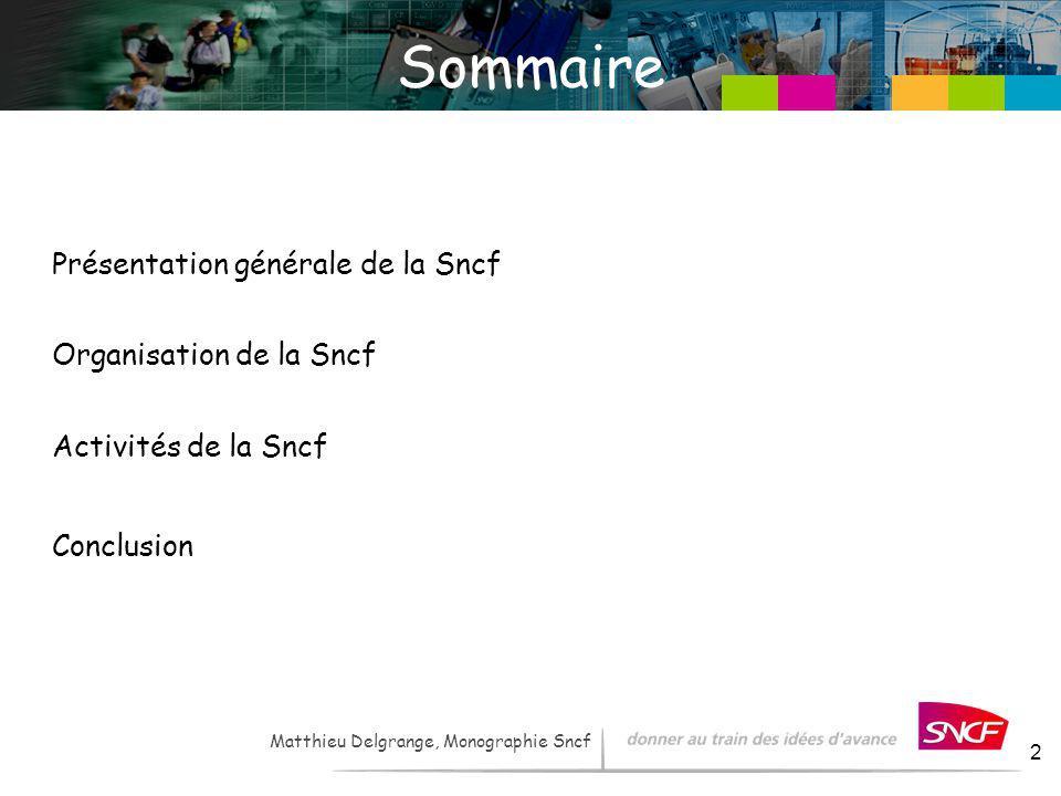 Sommaire Présentation générale de la Sncf Organisation de la Sncf