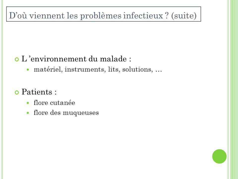 D'où viennent les problèmes infectieux (suite)