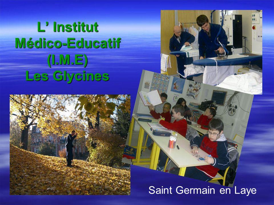 L' Institut Médico-Educatif (I.M.E) Les Glycines