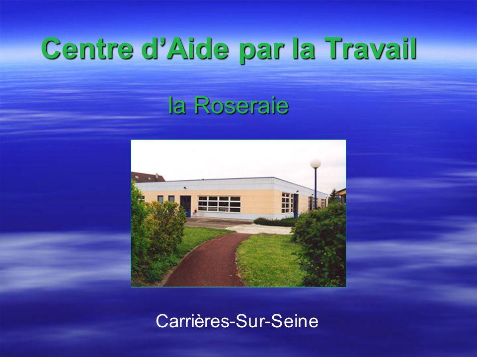 Centre d'Aide par la Travail la Roseraie