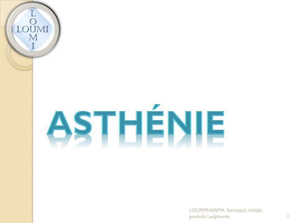 Asthénie LOUMIPHARMA formation initiale produits Ladpharma