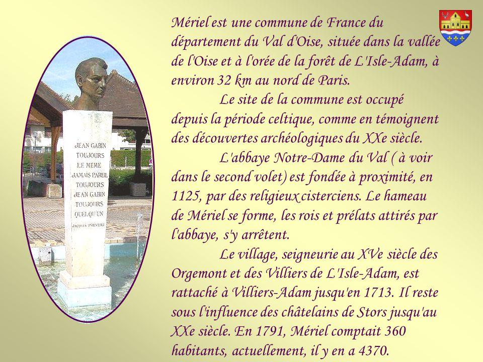 Mériel est une commune de France du département du Val d Oise, située dans la vallée de l Oise et à l orée de la forêt de L Isle-Adam, à environ 32 km au nord de Paris.