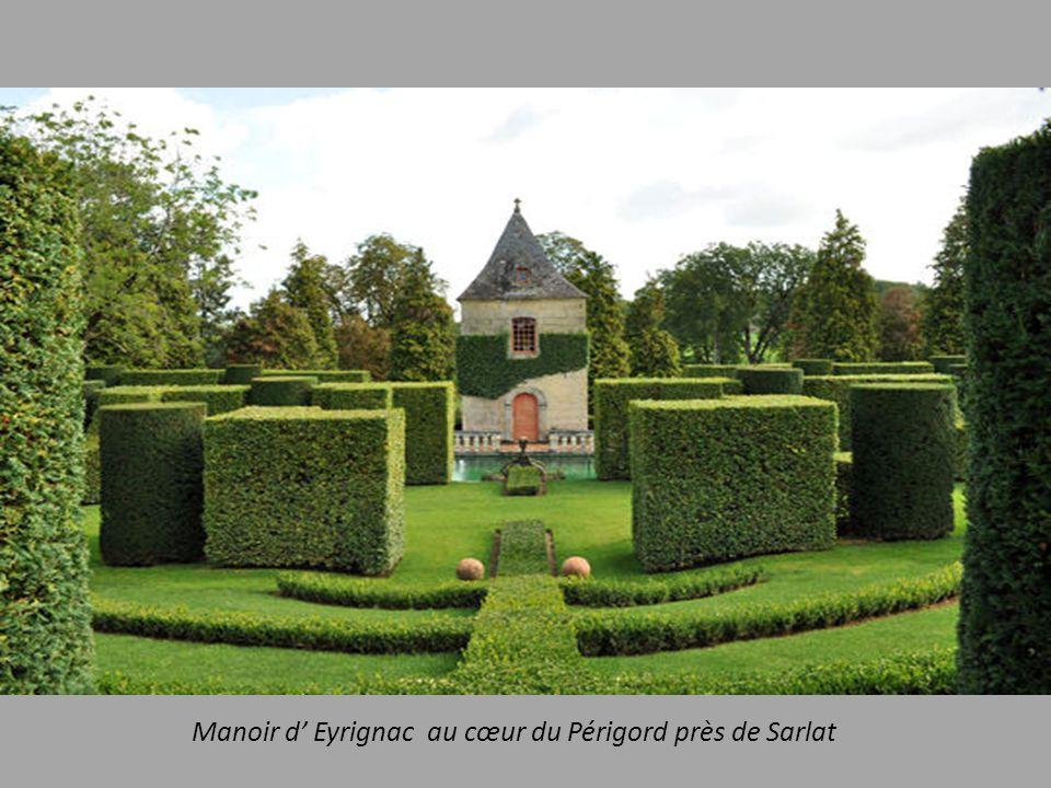 Manoir d' Eyrignac au cœur du Périgord près de Sarlat