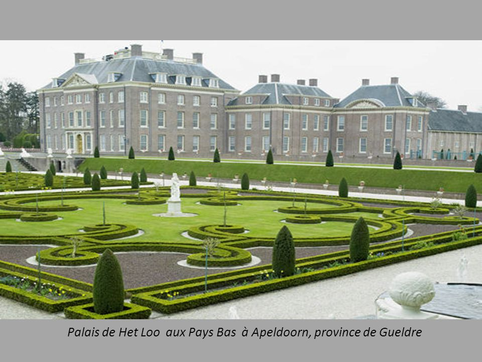 Palais de Het Loo aux Pays Bas à Apeldoorn, province de Gueldre
