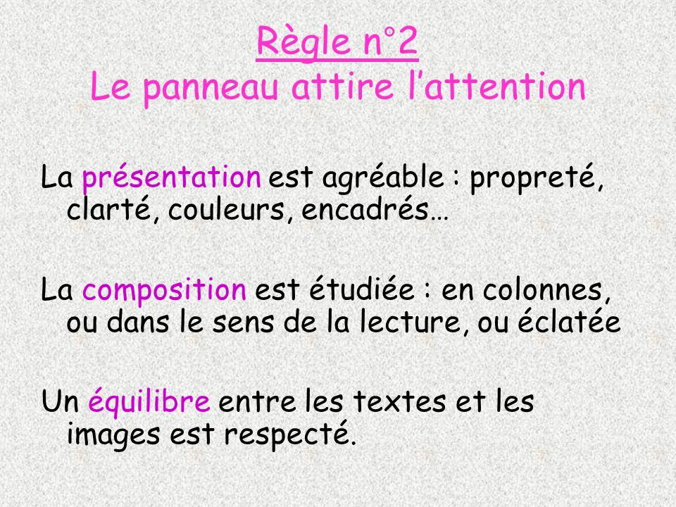 Règle n°2 Le panneau attire l'attention