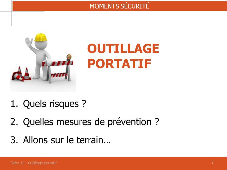 OUTILLAGE PORTATIF Quels risques Quelles mesures de prévention