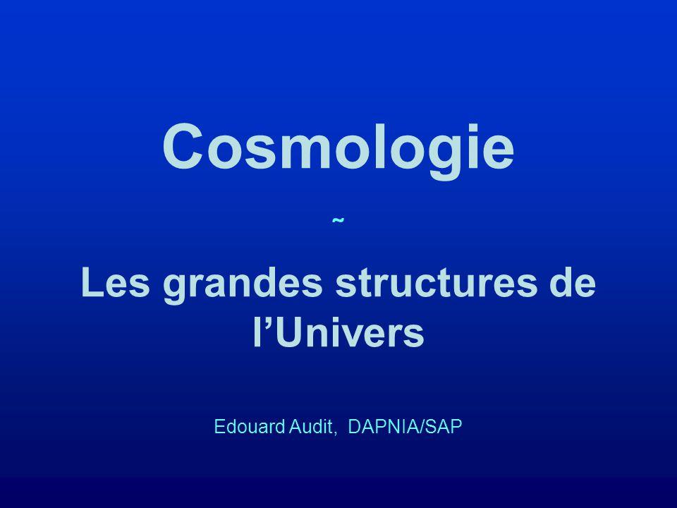 Cosmologie ˜ Les grandes structures de l'Univers