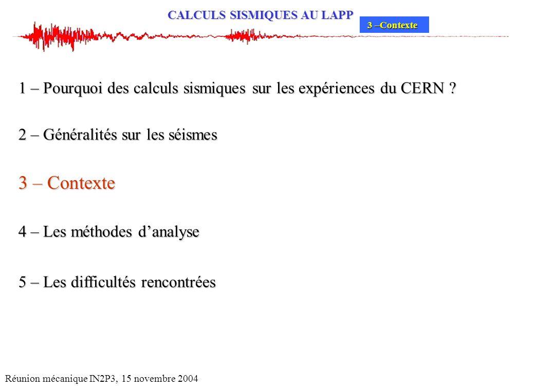 3 –Contexte 1 – Pourquoi des calculs sismiques sur les expériences du CERN 2 – Généralités sur les séismes.