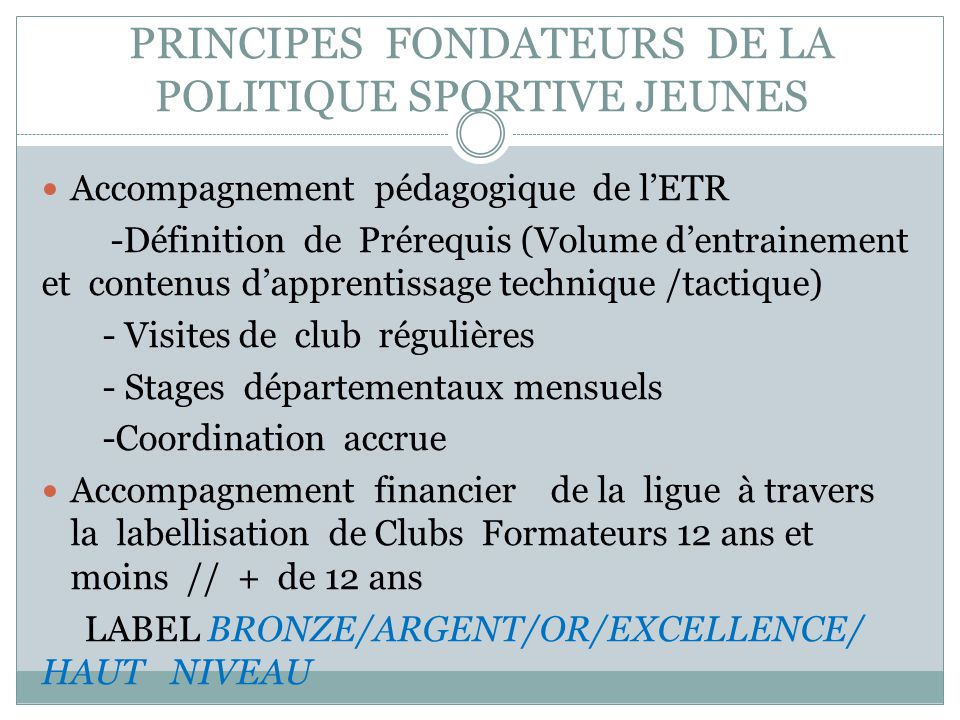 PRINCIPES FONDATEURS DE LA POLITIQUE SPORTIVE JEUNES