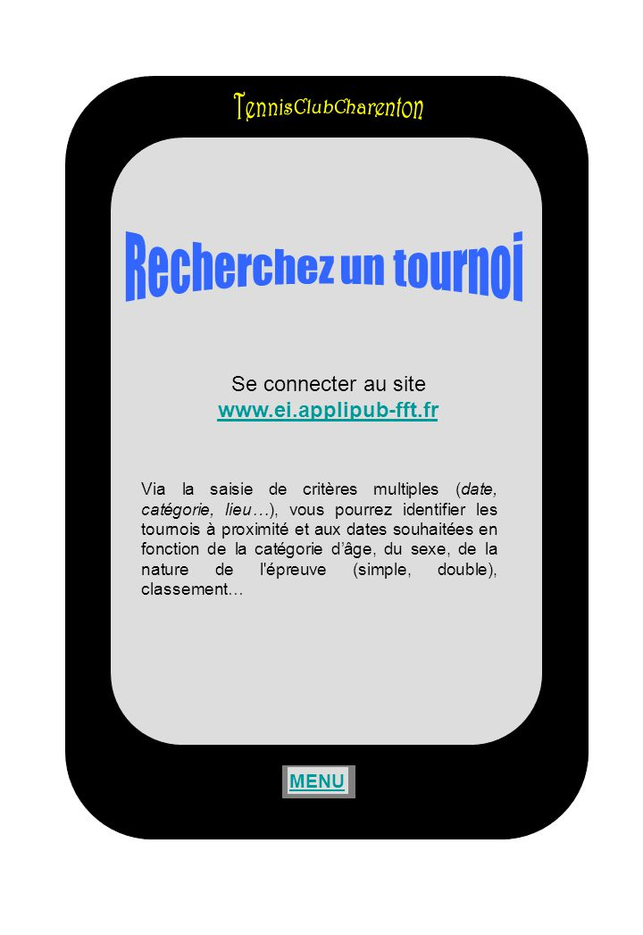 Recherchez un tournoi TennisClubCharenton Se connecter au site
