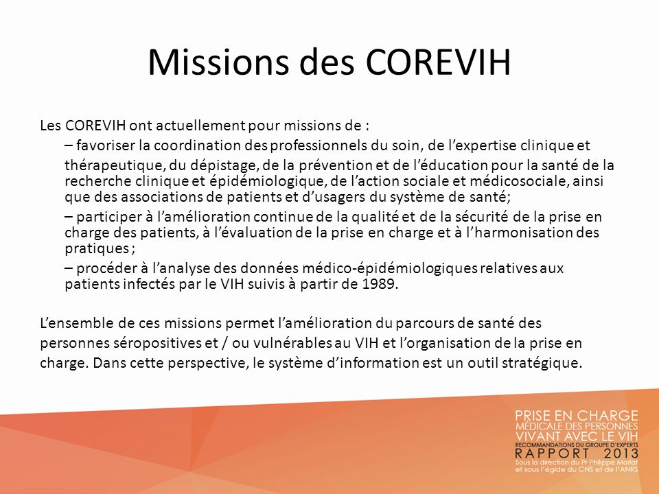 Missions des COREVIH Les COREVIH ont actuellement pour missions de :