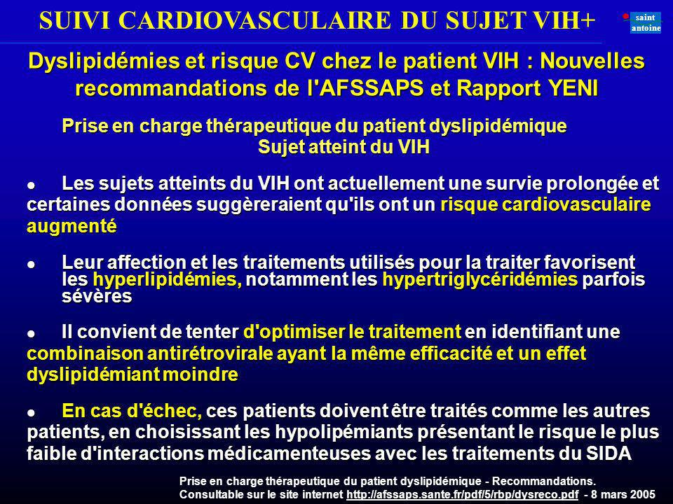 Dyslipidémies et risque CV chez le patient VIH : Nouvelles recommandations de l AFSSAPS et Rapport YENI