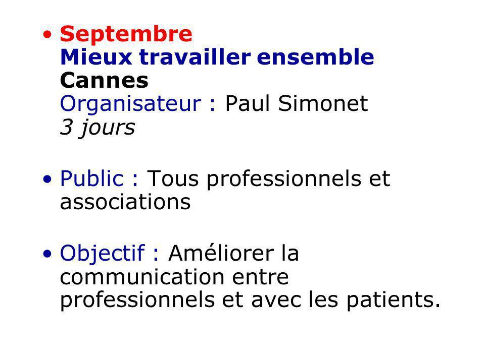 Septembre Mieux travailler ensemble Cannes Organisateur : Paul Simonet 3 jours