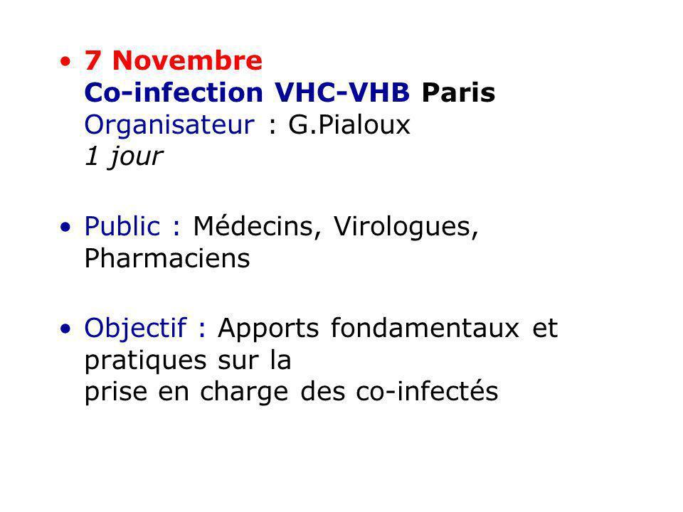 7 Novembre Co-infection VHC-VHB Paris Organisateur : G.Pialoux 1 jour