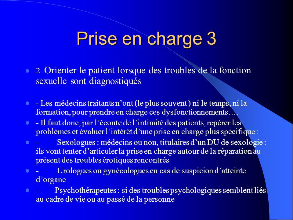 Prise en charge 3 2. Orienter le patient lorsque des troubles de la fonction sexuelle sont diagnostiqués.