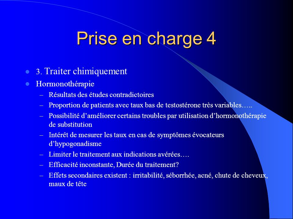 Prise en charge 4 3. Traiter chimiquement Hormonothérapie