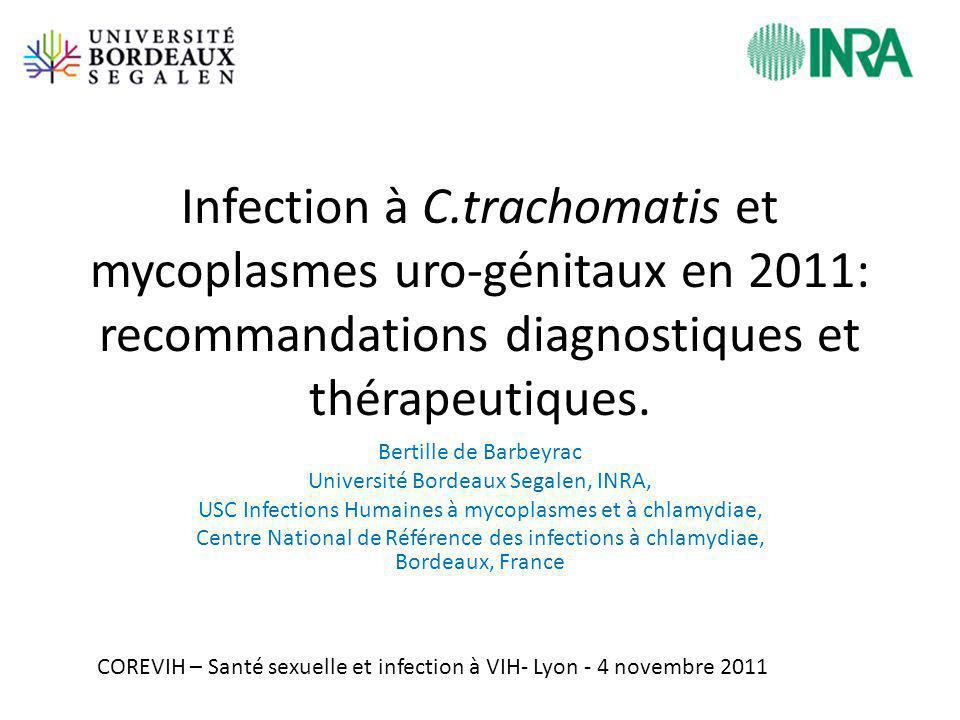 Infection à C.trachomatis et mycoplasmes uro-génitaux en 2011: recommandations diagnostiques et thérapeutiques.