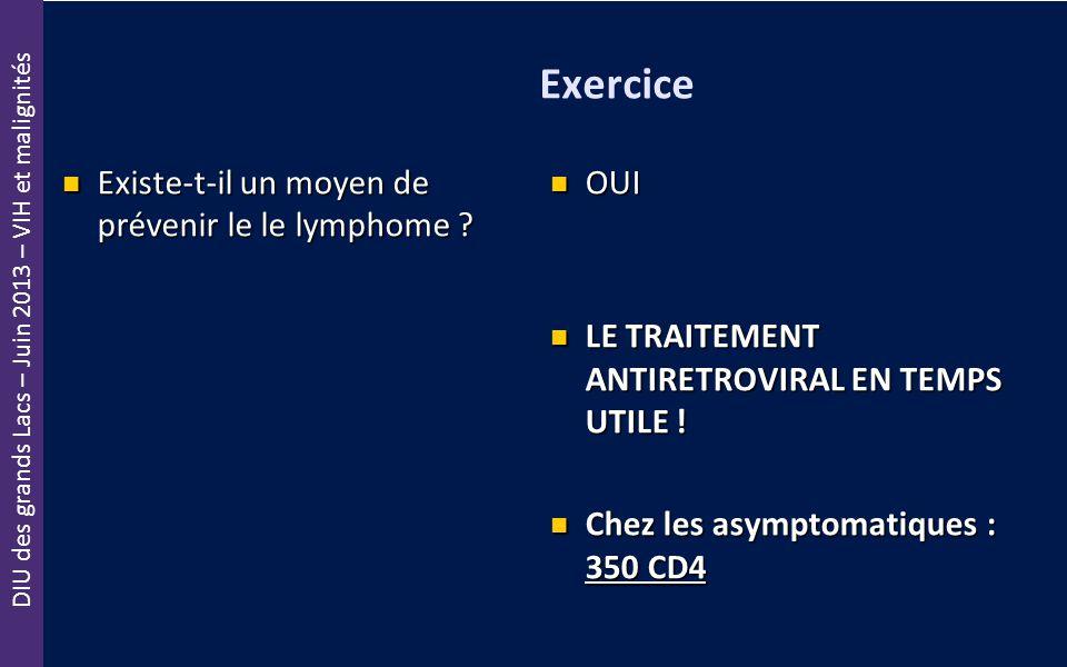Exercice Existe-t-il un moyen de prévenir le le lymphome OUI