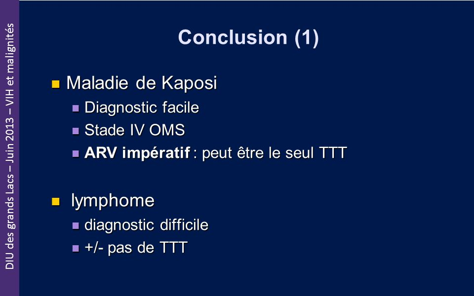 Conclusion (1) Maladie de Kaposi lymphome Diagnostic facile