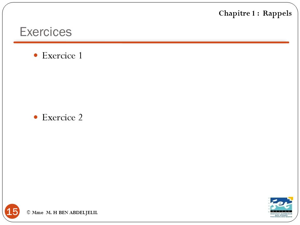 Exercices Exercice 1 Exercice 2 Chapitre 1 : Rappels