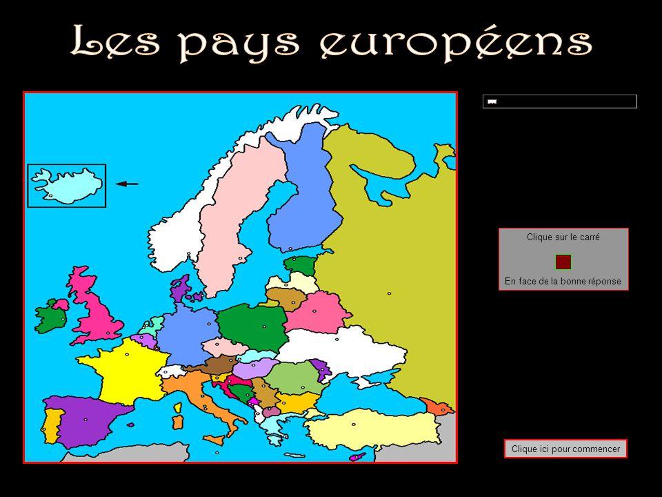 Les pays européens Clique sur le carré En face de la bonne réponse