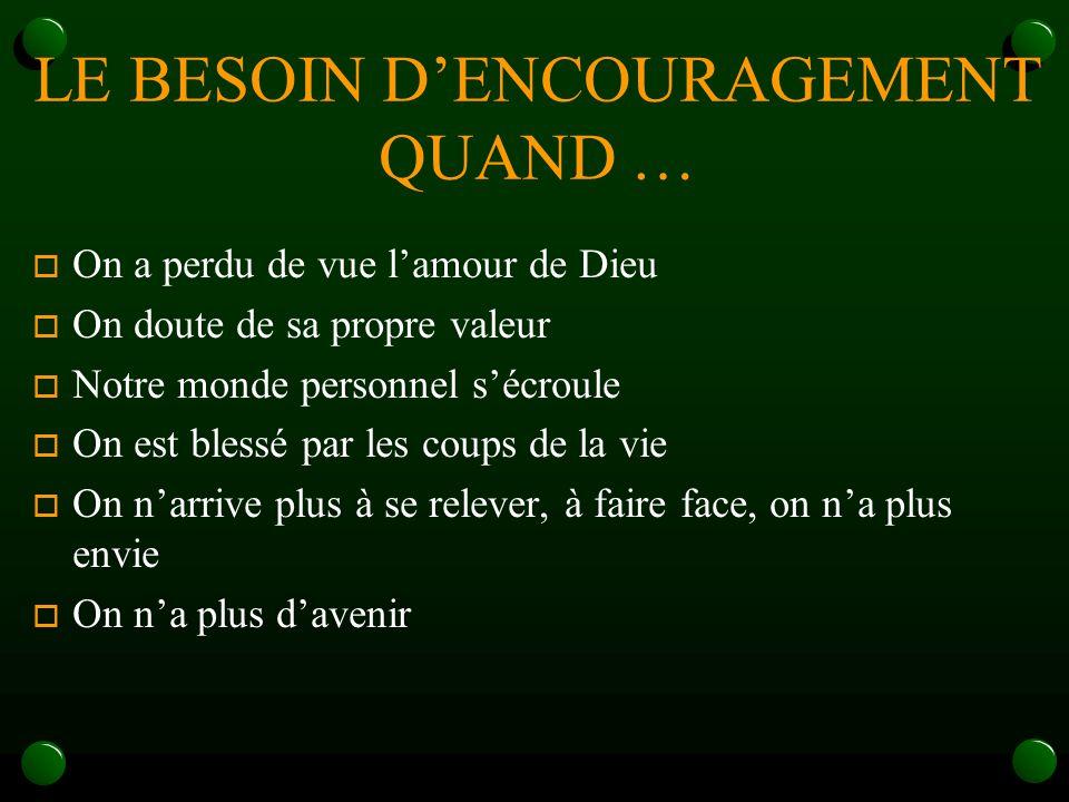 LE BESOIN D'ENCOURAGEMENT QUAND …