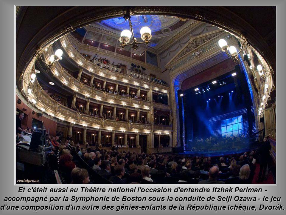 Et c était aussi au Théâtre national l occasion d entendre Itzhak Perlman - accompagné par la Symphonie de Boston sous la conduite de Seiji Ozawa - le jeu d une composition d un autre des génies-enfants de la République tchèque, Dvorák.