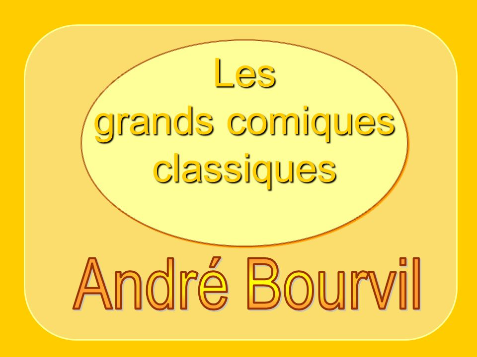 Les grands comiques classiques André Bourvil
