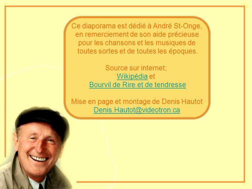 Ce diaporama est dédié à André St-Onge,
