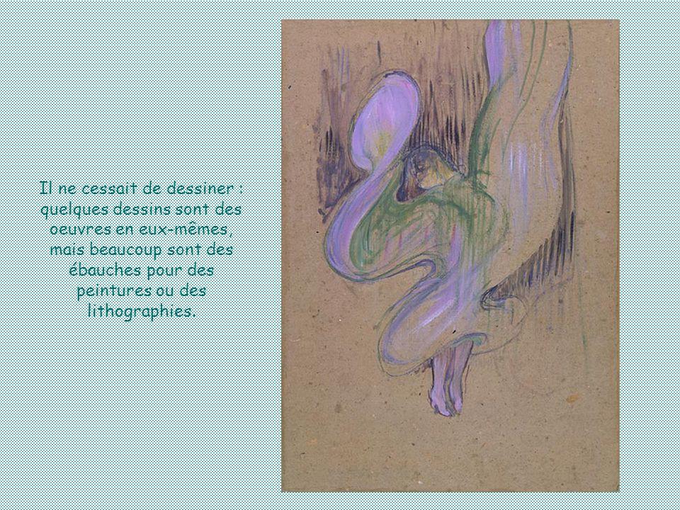 Il ne cessait de dessiner : quelques dessins sont des oeuvres en eux-mêmes, mais beaucoup sont des ébauches pour des peintures ou des lithographies.
