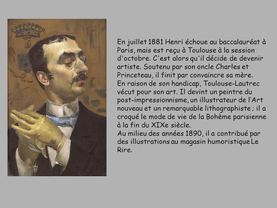 En juillet 1881 Henri échoue au baccalauréat à Paris, mais est reçu à Toulouse à la session d octobre. C est alors qu il décide de devenir artiste. Soutenu par son oncle Charles et Princeteau, il finit par convaincre sa mère.