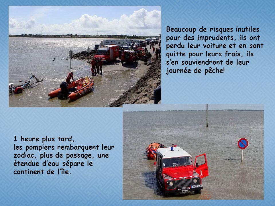 Beaucoup de risques inutiles pour des imprudents, ils ont perdu leur voiture et en sont quitte pour leurs frais, ils s'en souviendront de leur journée de pêche!