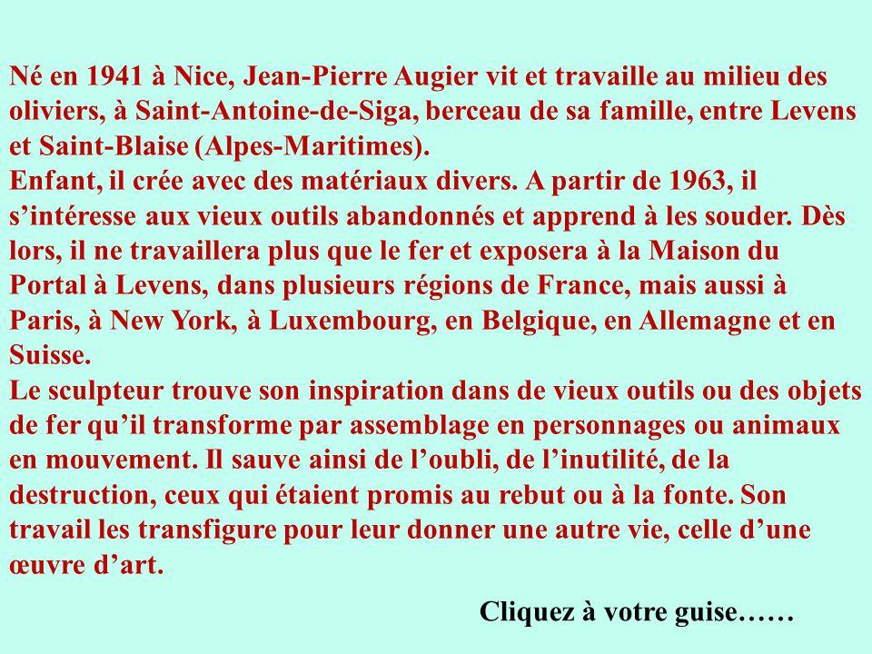 Né en 1941 à Nice, Jean-Pierre Augier vit et travaille au milieu des oliviers, à Saint-Antoine-de-Siga, berceau de sa famille, entre Levens et Saint-Blaise (Alpes-Maritimes).