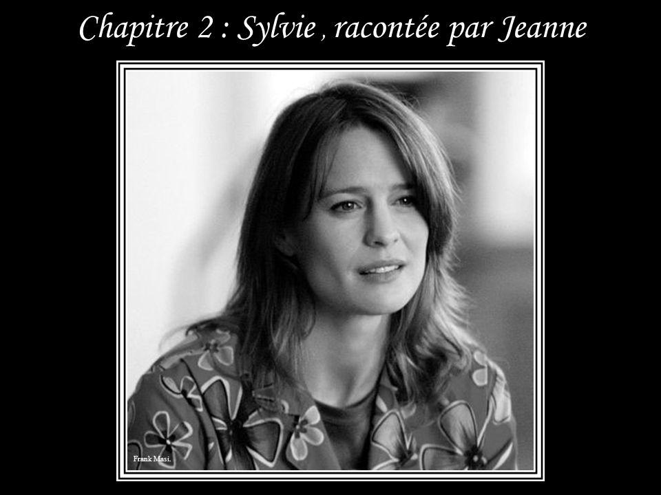 Chapitre 2 : Sylvie , racontée par Jeanne