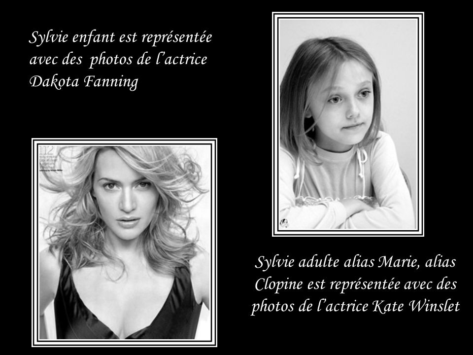Sylvie enfant est représentée avec des photos de l'actrice Dakota Fanning