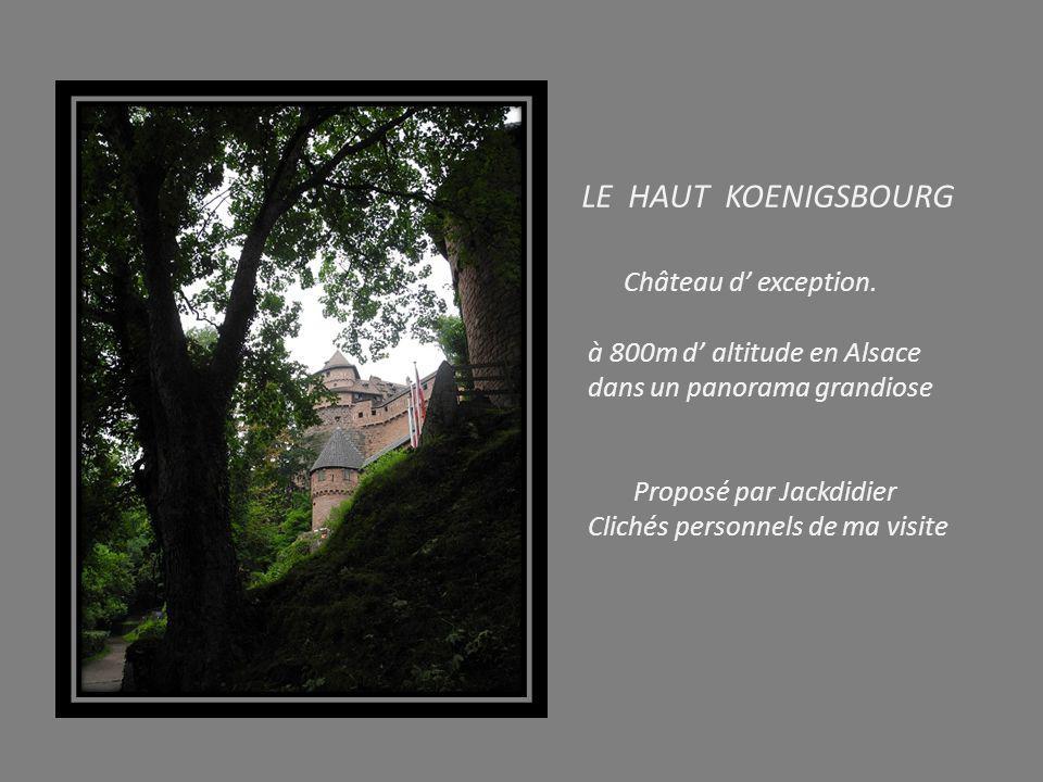 LE HAUT KOENIGSBOURG Château d' exception.
