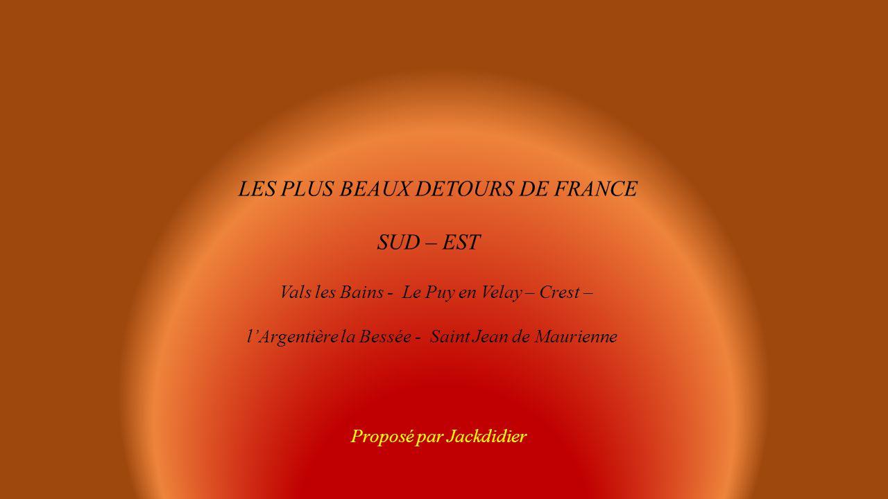 LES PLUS BEAUX DETOURS DE FRANCE SUD – EST