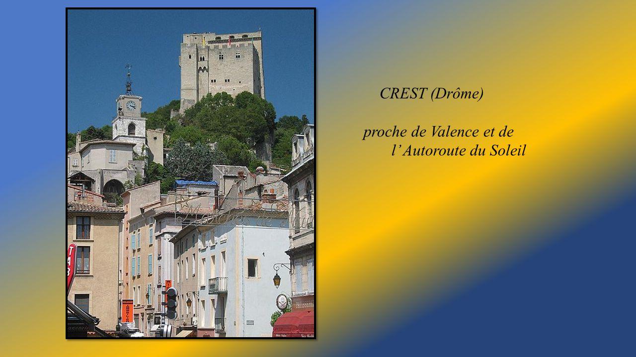 CREST (Drôme) proche de Valence et de l' Autoroute du Soleil