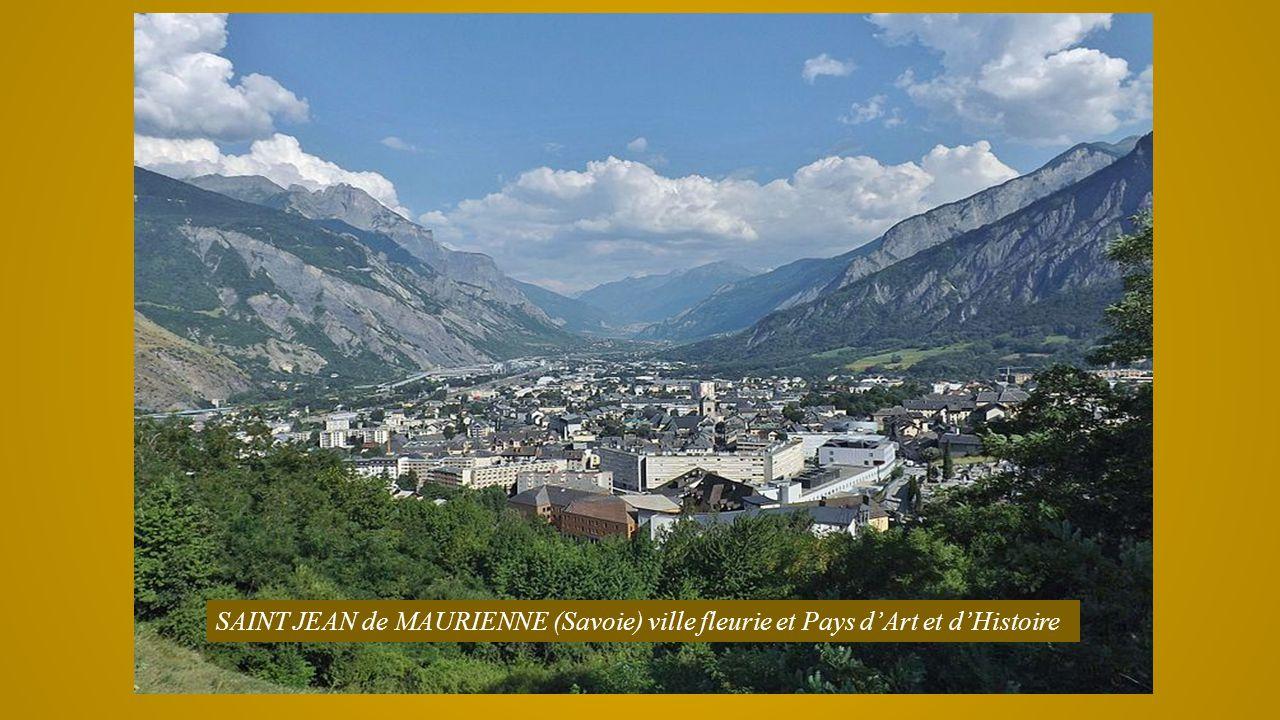 SAINT JEAN de MAURIENNE (Savoie) ville fleurie et Pays d'Art et d'Histoire