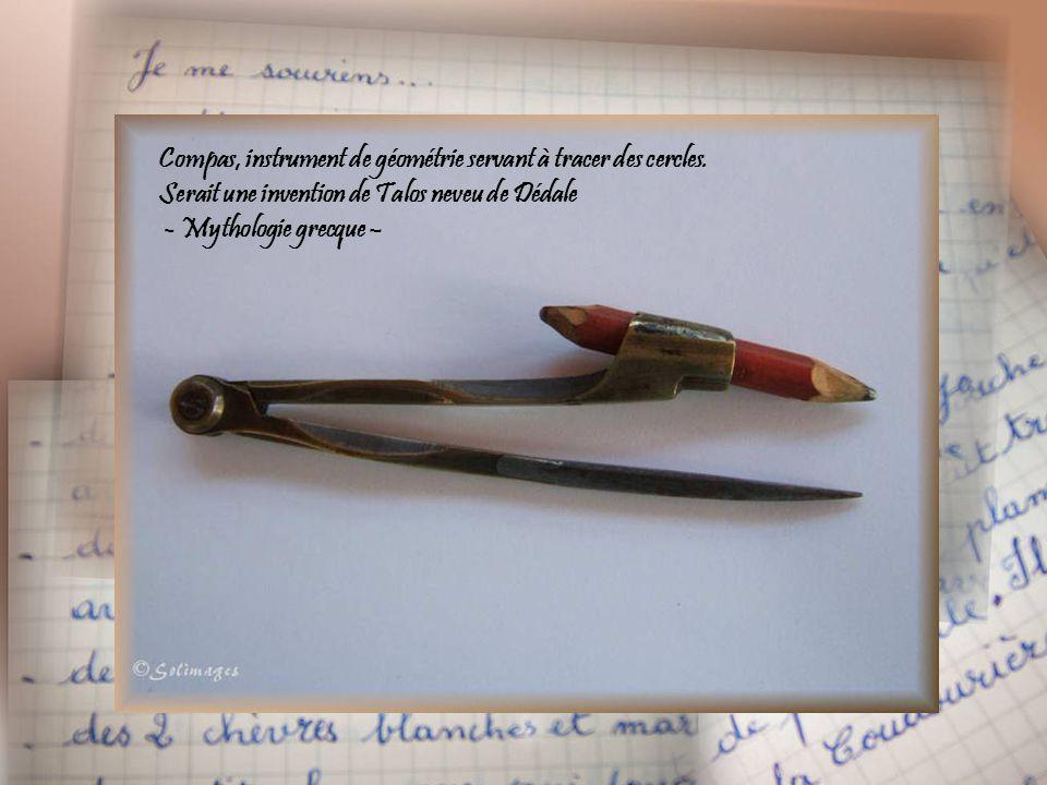 Compas, instrument de géométrie servant à tracer des cercles.