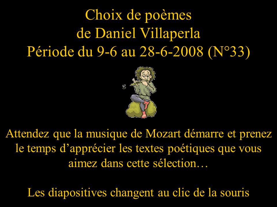 Choix de poèmes de Daniel Villaperla Période du 9-6 au 28-6-2008 (N°33)