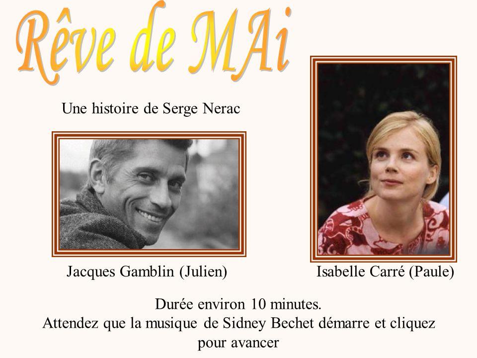 Rêve de MAi Une histoire de Serge Nerac Jacques Gamblin (Julien)