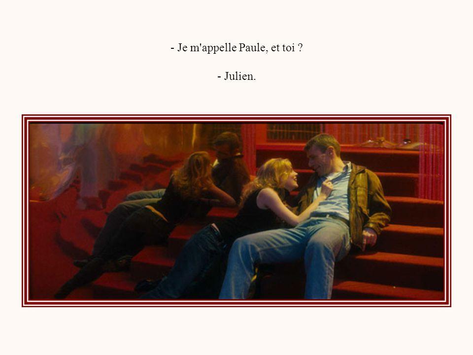 - Je m appelle Paule, et toi - Julien.