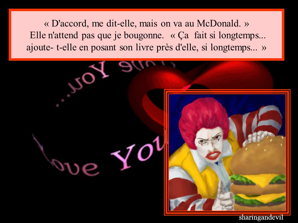 « D accord, me dit-elle, mais on va au McDonald