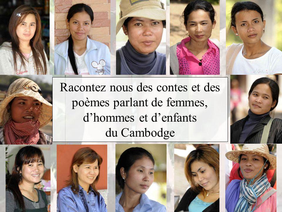 Racontez nous des contes et des poèmes parlant de femmes, d'hommes et d'enfants du Cambodge